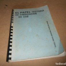Libros: EL PAPEL. HISTORIA. SU FABRICACIÓN. SU USO. ESCUELA GRÁFICA SALESIANA. BARCELONA-SARRIA. Lote 176691455