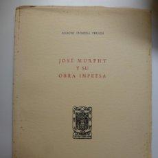 Libros: JOSÉ MURPHY Y SU OBRA IMPRESA. 1964. Lote 176742307