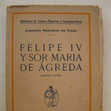 Libros: FELIPE IV Y SOR MARÍA DE ÁGREDA - JOAQUÍN SÁNCHEZ DE TOCA - EDITORIAL MINERVA.. Lote 176821493