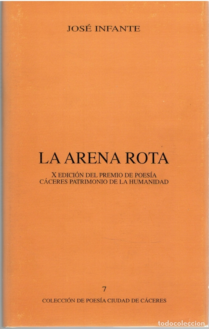LA ARENA ROTA (FIRMADO POR EL AUTOR) - JOSÉ INFANTE (Libros sin clasificar)