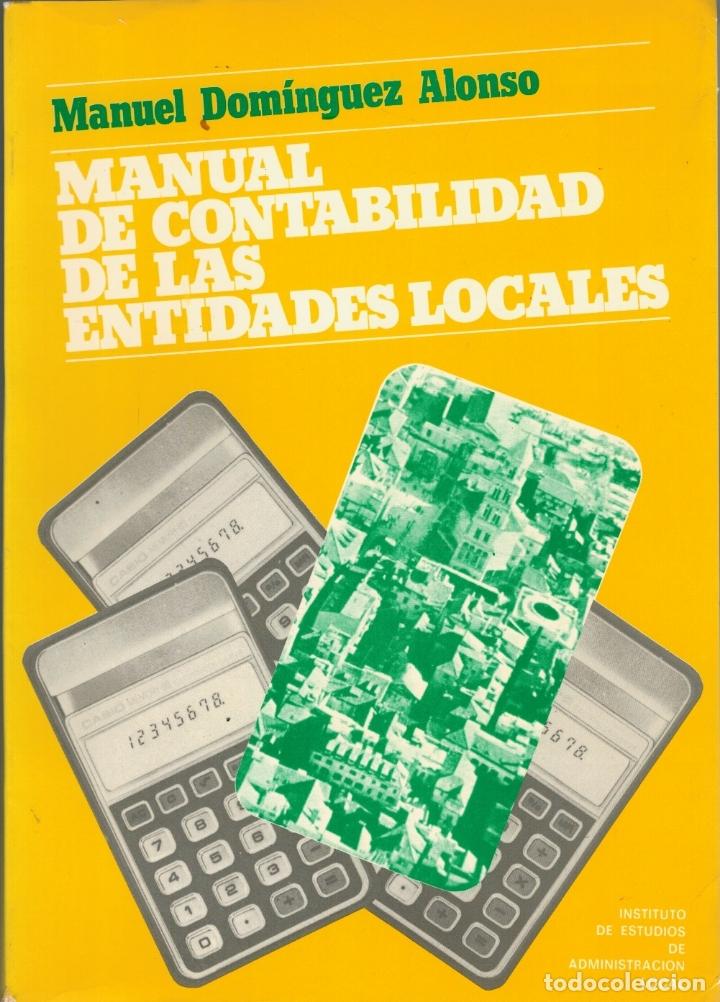 MANUAL DE CONTABILIDAD DE LAS ENTIDADES LOCALES - MANUEL DOMÍNGUEZ ALONSO (Libros sin clasificar)