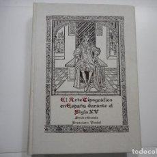 Libros: EL ARTE TIPOGRÁFICO EN ESPAÑA DURANTE EL SIGLO XV. SEVILLA Y GRANADA Y96083. Lote 176901303