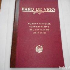Libros: FARO DE VIGO. NÚMERO ESPECIAL CONMEMORATIVO DEL CENTENARIO (1853-1953) Y96086 . Lote 176901627