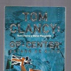 Libros: TOM CLANCY: OP-CENTER. ESTADO DE SITIO. Lote 171072889