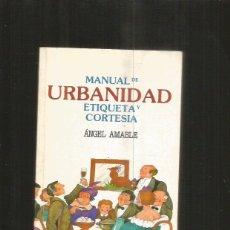 Libros: MANUAL DE URBANIDAD, ETIQUETA Y CORTESIA. Lote 108976939