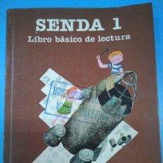 Libros: SENDA 1 LIBRO BÁSICO DE LECTURA EGB CICLO INICIAL. SANTILLANA 1984. Lote 176971757