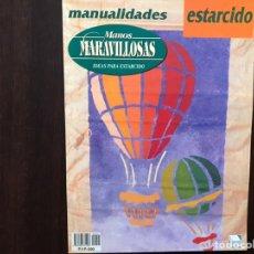 Libros: ESTARCIDO. MANUALIDADES. MANOS MARAVILLOSAS. Lote 177019219