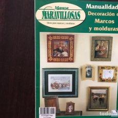 Libros: DECORACIÓN DE MARCOS Y MOLDURAS. MANOS MARAVILLOSAS. Lote 177019229