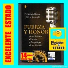 Libros: FUERZA Y HONOR - JUAN ANTONIO CEBRIÁN Y LOS PASAJES DE SU HISTORIA - FERNANDO RUEDA SILVIA CASASOLA. Lote 177081274