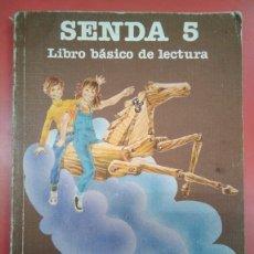 Libros: SENDA 5 LIBRO BÁSICO DE LECTURA EGB CICLO MEDIO. SANTILLANA 1986. Lote 177117555