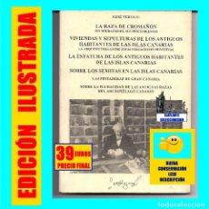 Libros: LA RAZA DE CROMAÑÓN VIVIENDAS Y SEPULTURAS Y ESTATURA ANTIGUOS HABITANTES DE CANARIAS RENÉ VERNEAU. Lote 177123824