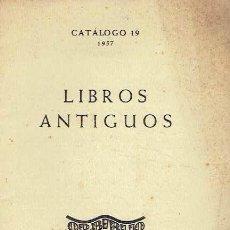 Libros: LIBROS ANTIGUOS. CATÁLOGO 19... Lote 177162234
