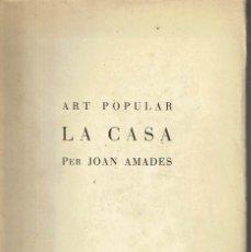 Libros: ART POPULAR. LA CASA.. - JOAN AMADES... Lote 177163885
