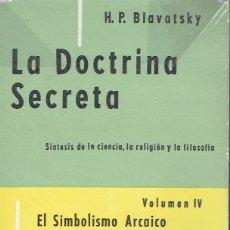Libros: LA DOCTRINA SECRETA, VOLUMEN IV.. - H. P. BLAVATSKY... Lote 177167162