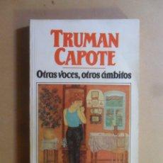 Libros: OTRAS VOCES, OTROS AMBITOS - TRUMAN CAPOTE - BRUGUERA - 1985. Lote 195151352