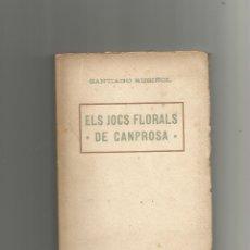 Libros: ELS JOCS FLORALS DE CANPROSA. - RUSIÑOL, SANTIAGO:. Lote 177231862