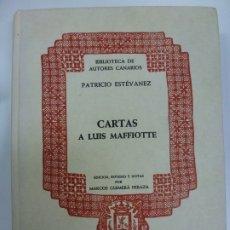 Libros: BIBLIOTECA DE AUTORES CANARIOS. PATRICIO ESTÉVANEZ. CARTAS A LUIS MAFFIOTTE. EDICIÓN MARCOS GUIMERÁ.. Lote 177247682