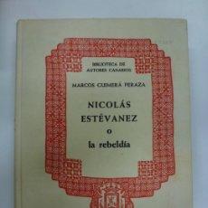 Libros: BIBLIOTECA DE AUTORES CANARIOS. NICOLÁS ESTÉVANEZ O LA REBELDÍA. MARCOS GUIMERÁ PERAZA.. Lote 177247795