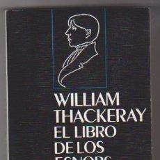 Libros: WILLIAM THACKERAY. EL LIBRO DE LOS SNOBS. EDITORIAL MONDADORI 1990. SIN USAR. Lote 177253560