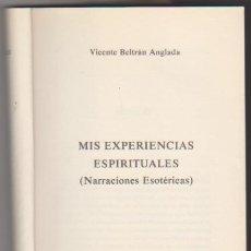 Libros: VICENTE BELTRÁN ANGLADA. MIS EXPERIENCIAS ESPIRITUALES. 1ª EDICIÓN LUIS CÁRCAMO 1982. Lote 177253570