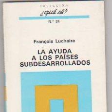 Libros: FRANÇOISE LUCHAIRE. LA AYUDA A LOS PAÍSES SUBDESARROLLADOS. OIKOS-TAU 1971. SIN USAR. Lote 177253585