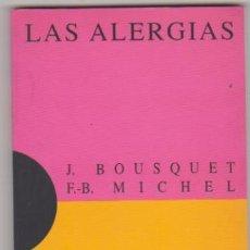 Libros: J. BOUSQUET/F. B. MICHEL. LAS ALERGIAS. 1ª EDICIÓN DEBATE 1996. SIN USAR. Lote 177253590