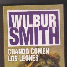 Libros: WILBUR SMITH. CUANDO COMEN LOS LEONES. EMECÉ 1997. SIN USAR. Lote 177253595
