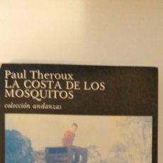 Libros: LA COSTA DE LOS MOSQUITOS - PAUL THEROUX. Lote 177315807