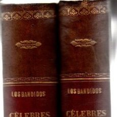 Libros: LOS BANDIDOS CÉLEBRES ESPAÑOLES. EPISODIOS HISTÓRICOS REFERENTES A LOS MÁS FAMOSOS BANDIDOS. TOMOS I. Lote 177367237