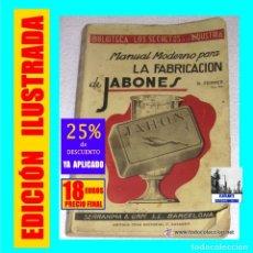 Libros: MANUAL MODERNO PARA LA FABRICACIÓN DE JABONES - RICARDO FERRER - SERRAHIMA URPÍ - 1943. Lote 177427643