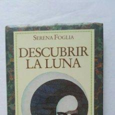 Libros: DESCUBRIR LA LUNA SERENA FOGLIA. Lote 177614485