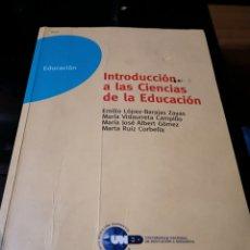 Libros: INTRODUCCIÓN A LAS CIENCIAS DE LA EDUCACIÓN. Lote 177686437