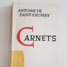 Libros: CARNETS - ANTOINE DE SAINT EXUPERY - TDK100. Lote 177749042