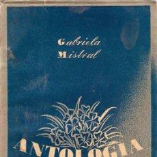 Libros: ANTOLOGÍA. SELECCIÓN DE LA AUTORA. - MISTRAL, GABRIELA. Lote 108954319