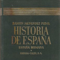 Libros: HISTORIA DE ESPAÑA. TOMO II. ESPAÑA ROMANA - MENÉNDEZ PIDAL, RAMÓN (DIR.). Lote 108965442
