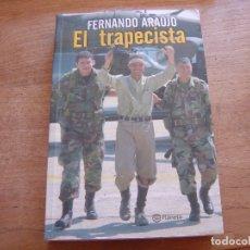 Libros: EL TRAPECISTA. FERNANDO ARAÚJO. ED. PLANETA COLOMBIANA SA. 1ª EDICIÓN 2008. Lote 177879318