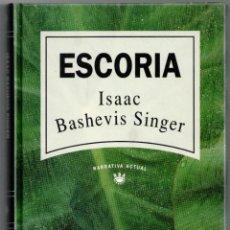 Libros: ESCORIA - ISAAC BASHEVIS SINGER. Lote 157147097