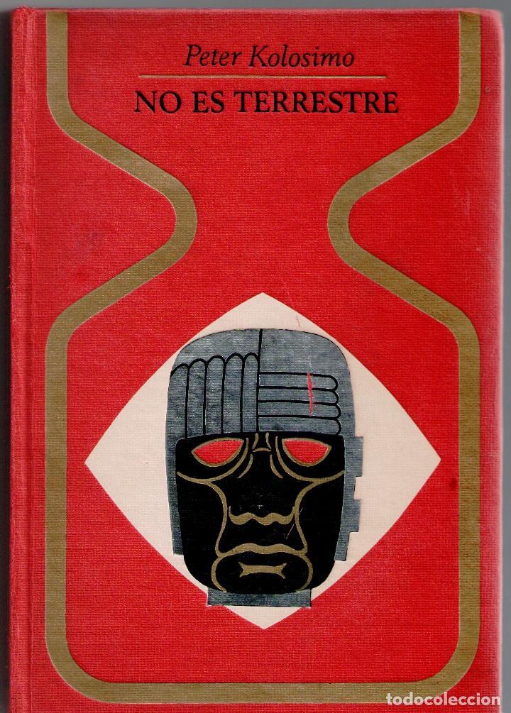 NO ES TERRESTRE - PETER KOLOSIMO (Libros sin clasificar)