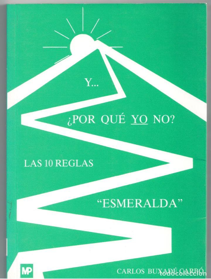 Y. ¿POR QUÉ YO NO? LAS 10 REGLAS ESMERALDA - CARLOS BUXADÉ CARBÓ (Libros sin clasificar)