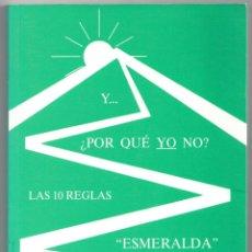 Libros: Y. ¿POR QUÉ YO NO? LAS 10 REGLAS ESMERALDA - CARLOS BUXADÉ CARBÓ. Lote 157151550