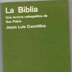Libros: LA BIBLIA. UNA LECTURA CATEQUÉTICA DE SAN PABLO. - JESÚS LUIS CUNCHILLOS.. Lote 157151638