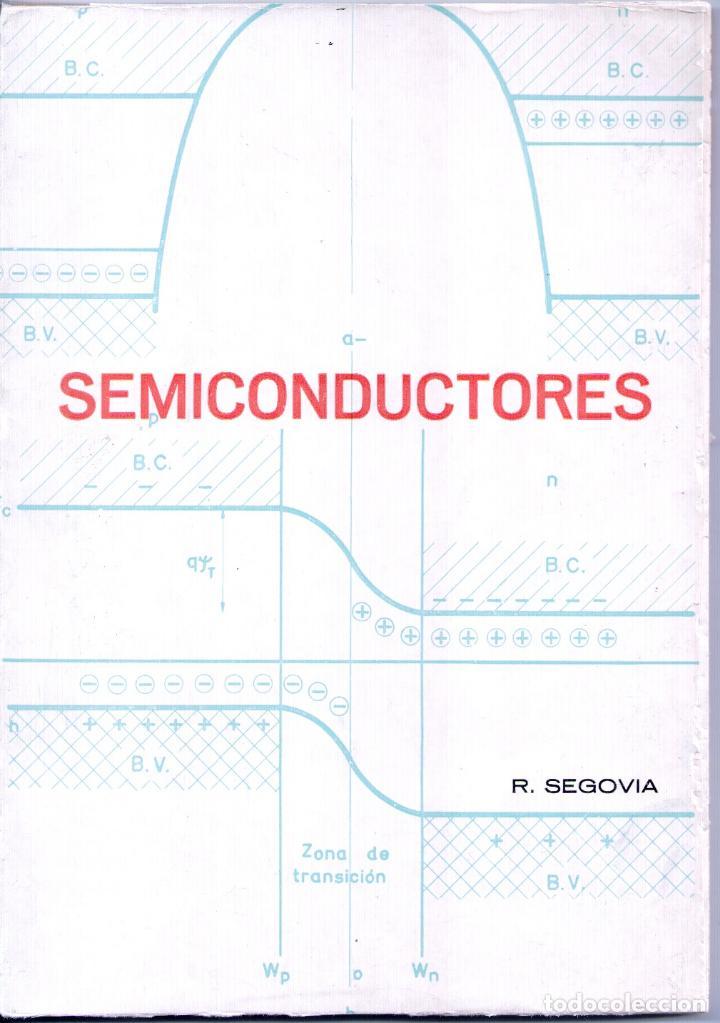 SEMICONDUCTORES (LECCIONES SOBRE SEMICONDUCTORES) - ROGELIO SEGOVIA (Libros sin clasificar)