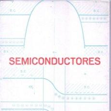 Libros: SEMICONDUCTORES (LECCIONES SOBRE SEMICONDUCTORES) - ROGELIO SEGOVIA. Lote 157153042