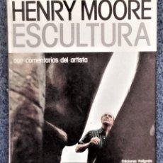 Libros: HENRY MOORE. ESCULTURA (CON COMENTARIOS DEL ARTISTA) - DAVID MITCHINSON (DIR.). Lote 157153322