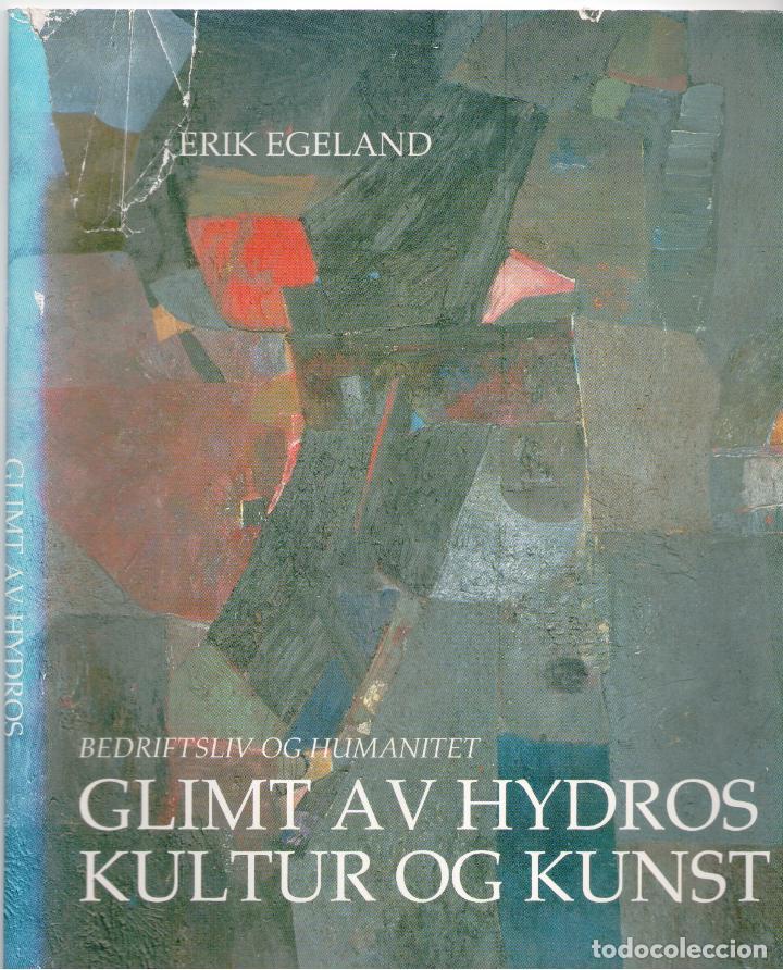 BEDRIFTSLIV OG HUMANITET: GLIMT AV HYDROS KULTUR OG KUNST (NORWEGIAN EDITION) - ERIK EGELAND (Libros sin clasificar)