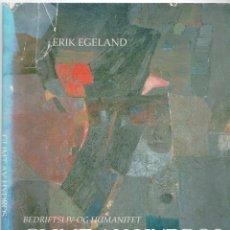 Libros: BEDRIFTSLIV OG HUMANITET: GLIMT AV HYDROS KULTUR OG KUNST (NORWEGIAN EDITION) - ERIK EGELAND. Lote 157153476