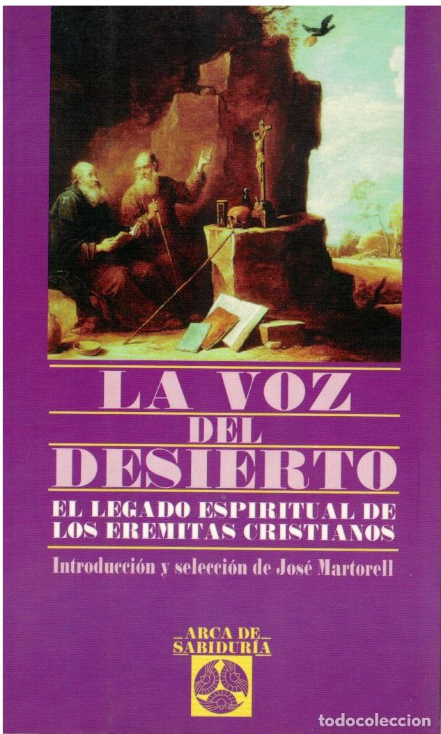 LA VOZ DEL DESIERTO. EL LEGADO ESPIRITUAL DE LOS EREMITAS CRISTIANOS - JOSE MARTORELL (INTRODUCCION (Libros sin clasificar)