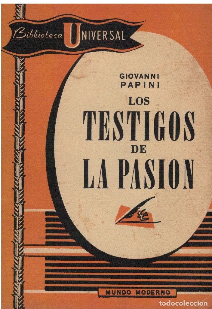 LOS TESTIGOS DE LA PASION - GIOVANNI PAPINI. TRADUCCION DE GOTARDO STAGNARO (Libros sin clasificar)