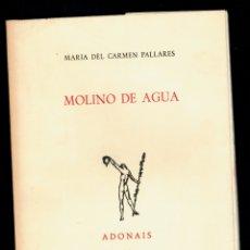 Libros: MOLINO DE AGUA - MARÍA DEL CARMEN PALLARÉS. Lote 177995509
