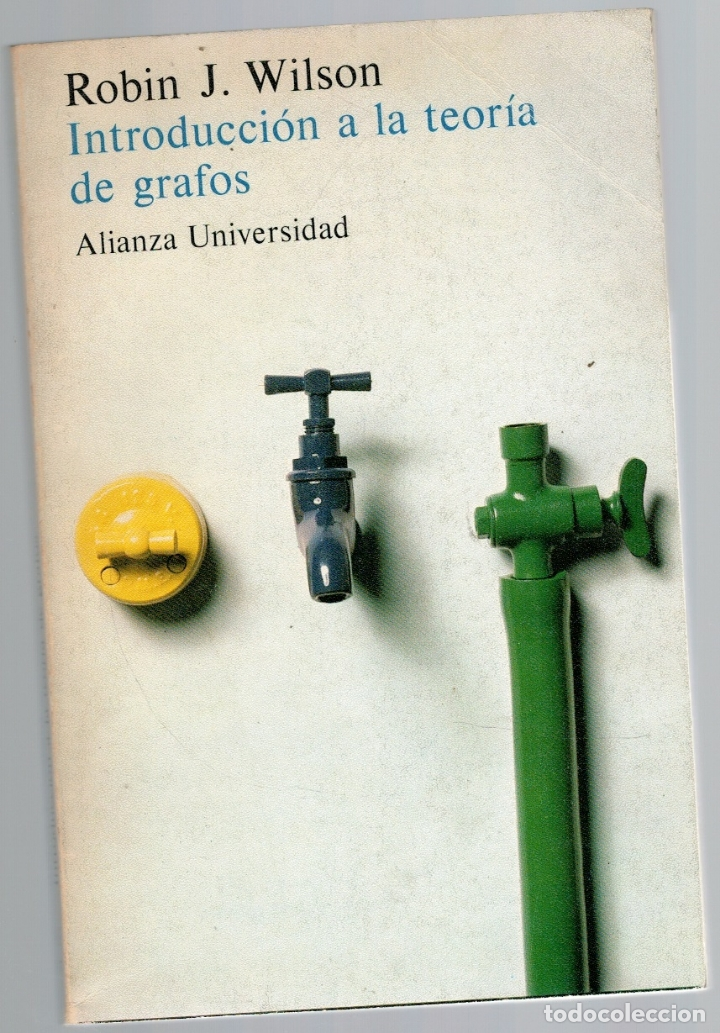 INTRODUCCIÓN A LA TEORÍA DE GRAFOS - ROBIN J. WILSON (VERSIÓN ESPAÑOLA DE ENRIQUE GARCÍA CAMARERO) (Libros sin clasificar)